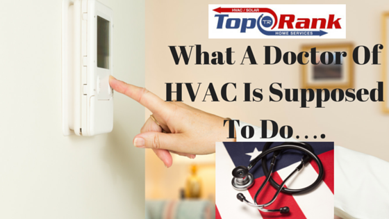 What A Doctor Of HVAC Is Supposed To Do….